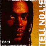 Eesah – Tell no lie
