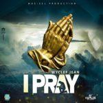 Wyclef Jean – I Pray