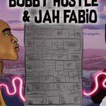 The Wall – Bobby Hustle & Jah Fabio