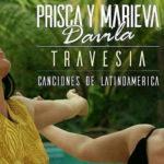 Travesia il nuovo disco di Prisca e Marieva Dávila